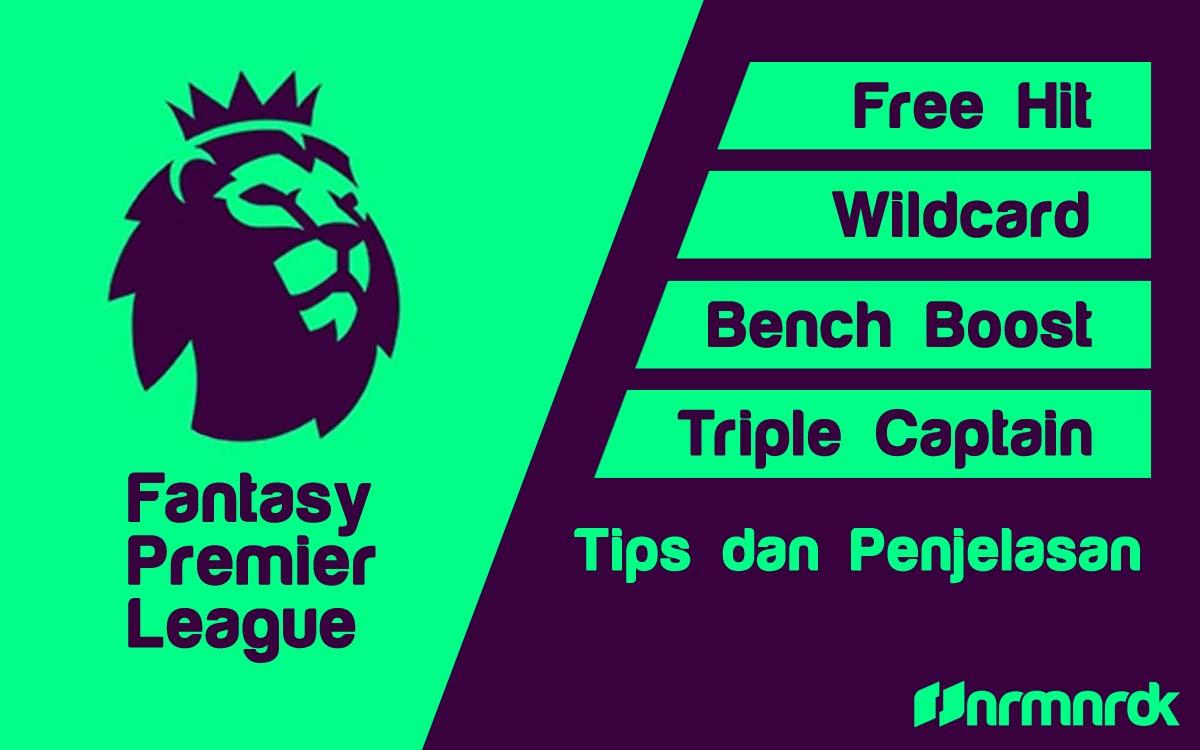 Penjelasan Bench Boost, Triple Captain, Free Hit, Wildcard di FPL dan Tips Menggunakannya