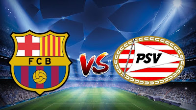Live Streaming Barcelona vs PSV Eindhoven UEFA Champions League 19.9.2018