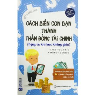 Cách Biến Con Bạn Thành Thần Đồng Tài Chính (Ngay Cả Khi Bạn Không Giàu) ebook PDF EPUB AWZ3 PRC MOBI