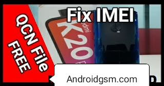 How To Download Xiaomi Redmi K20 Pro MIUI-11 QCN File Baseband IMEI Repair Led fix Flash File 100% tested For free By AndroidGSM