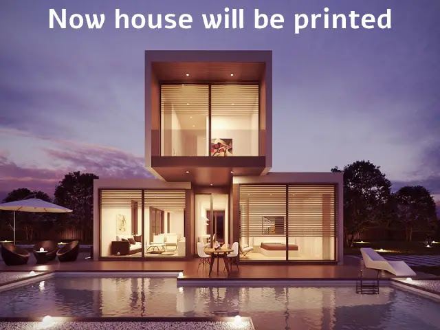 The house will also be printed