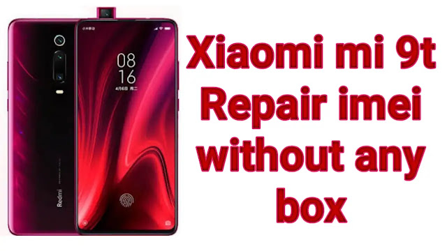 Xiaomi mi 9t Repair imei without any box