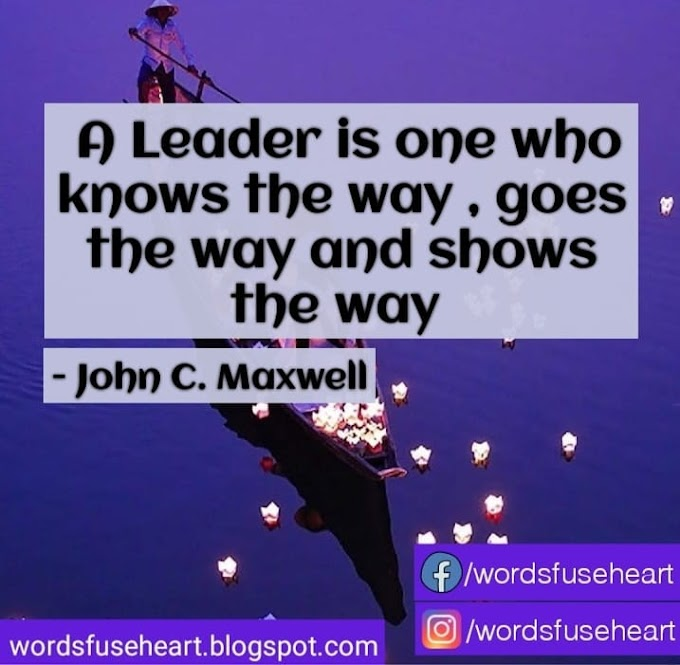 Be a Good Leader and Give Good Citizens | 10 Motivational Quotes on Leadership