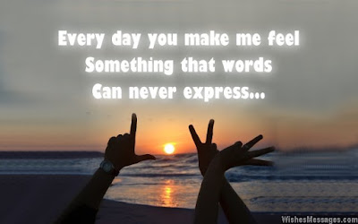 good morning sms for her: every day you make me feel something that words can never express.