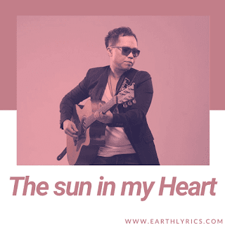 The sun in my Heart lyrics