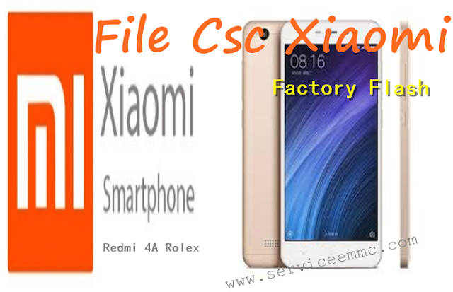 File Csc/Factory Flash Xiaomi Redmi 4a Rolex