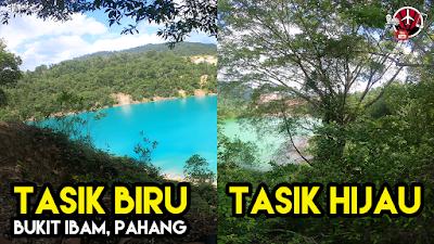 Tasik Biru Tasi Hijau Bukit Ibam Pahang