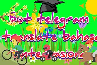 Bot telegram translate bahasa internasional