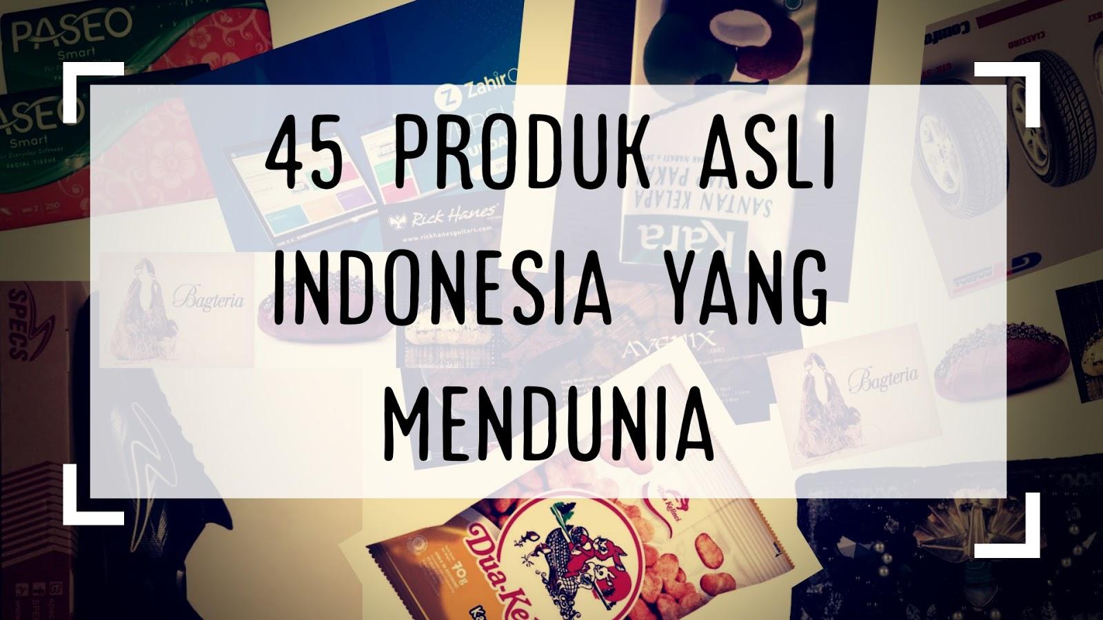 Produk asli indonesia yang mendunia