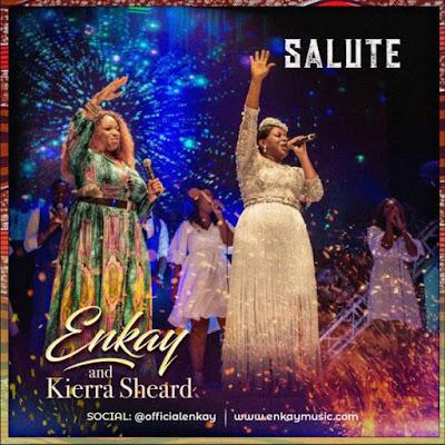 [Video] Enkay Ogboruche Ft. Kierra Sheard – Salute