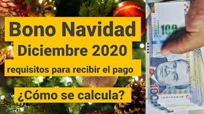 Bono Navidad de Diciembre 2020 requisitos para recibir el pago y como se calcula
