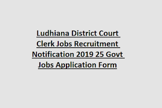 Ludhiana District Court Clerk Jobs Recruitment Notification 2019 25 Govt Jobs Application Form