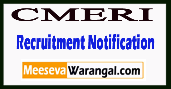 CMERI Central Mechanical Engineering Research Institute Recruitment Notification