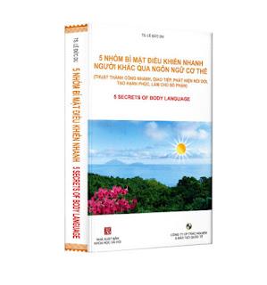 5 NHÓM BÍ MẬT ĐIỀU KHIỂN NHANH NGƯỜI KHÁC QUA NGÔN NGỮ CƠ THỂ (Thuật Thành Công Nhanh, Giao Tiếp, Phát Hiện Nói Đôi, Làm Chủ Số Phận) ebook PDF EPUB AWZ3 PRC MOBI