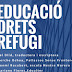 Taula rodona: EDUCACIÓ DRETS REFUGI