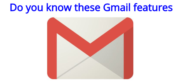 Do you know these Gmail features