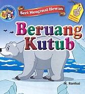 Seri Mengenal Hewan – Beruang Kutub – Bilingual & Full Color