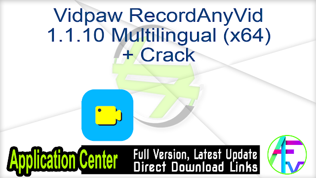 Vidpaw RecordAnyVid 1.1.10 Multilingual (x64) + Crack