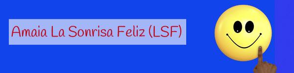 Amaia La Sonrisa Feliz - LSF