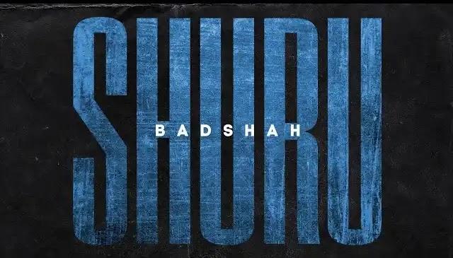 Badshah - Shuru Full Song Lyrics   New Hindi Songs 2020