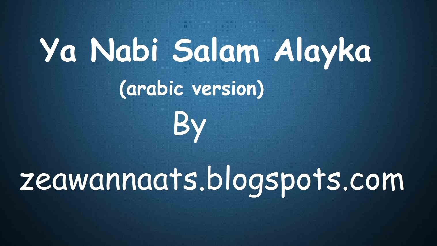 Ya Nabi Salam Alayka (arabic version)