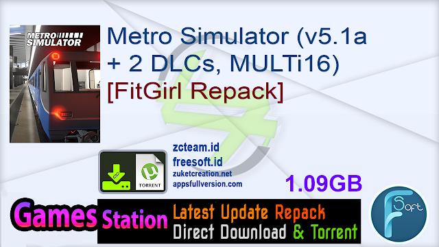 Metro Simulator (v5.1a + 2 DLCs, MULTi16) [FitGirl Repack]