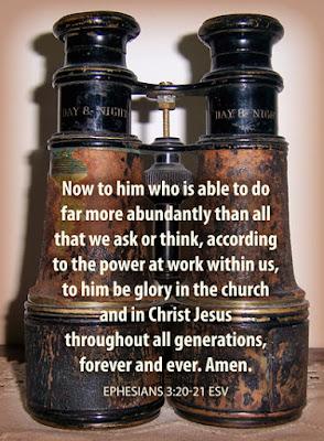 Antique binoculars, Ephesians 3:20-21