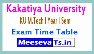 Kakatiya University KU M.Tech I Year I Sem Exam Time table 2017