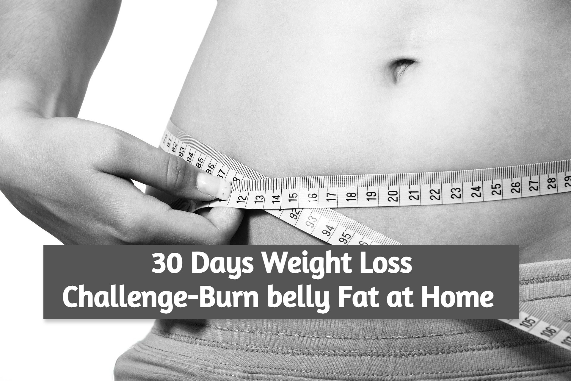 30 Days Weight Loss Challenge-Burn belly Fat at Home