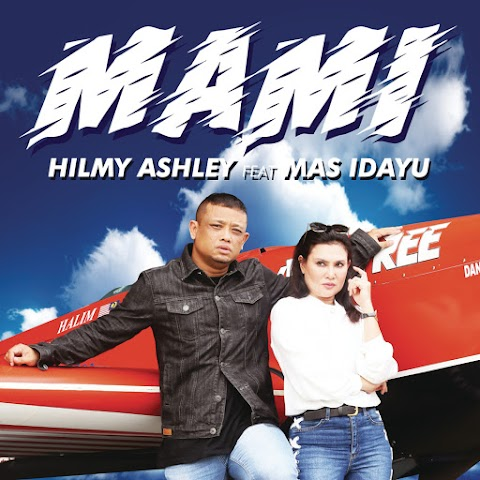 Hilmy Ashley feat. Mas Idayu - MAMI MP3