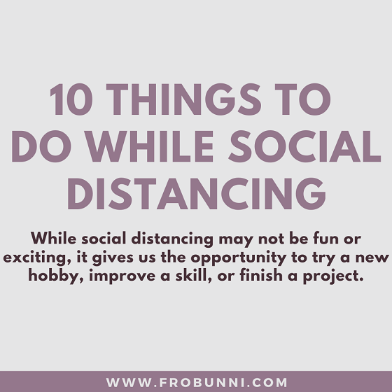 10 Things to do while social distancing header image