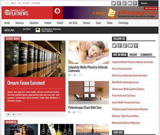 Flat News Responsive design newspaper, magazine blog Header ads ready Down-down menu SEO friendly Mixed color of red, black, white Breaking news widget Highlights any post 3 Columns full page 4 Columns footer Blogger Template