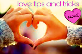 Love tips and tricks