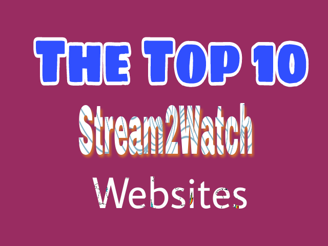 Stream2Watch Alternatives: Top 10 Free Sports Streaming Sites To Watch Live Football Matches Online in 2020