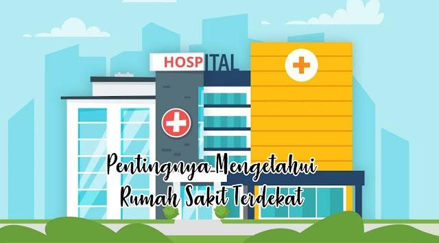 Tahu Rumah Sakit Terdekat