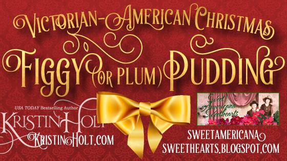Kristin Holt | Victorian-American Christmas Figgy (or Plum) Pudding