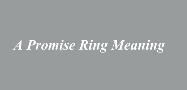 A Promise Ring Meaning