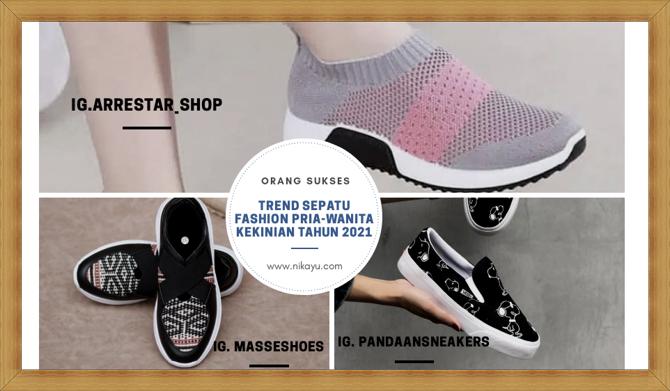 Trend Sepatu Wanita-Pria Fashion Kekinian Tahun 2021