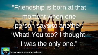 Friendship is born at that moment when one | Friendship Quotes