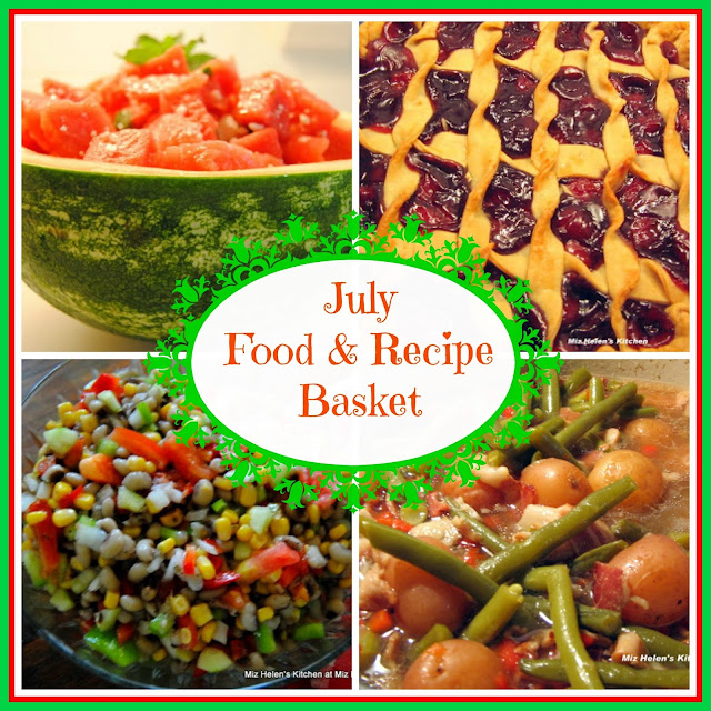 July Food and Recipe Basket at Miz Helen's Country Cottage