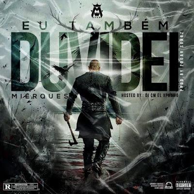 Mierques - Eu Também Duvidei (Rap) [Download]