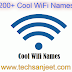 200+ Cool WiFi Names for your Home | Offices Router Network SSID 2019-20