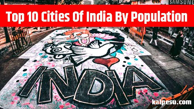 Top 10 Cities Of India By Population