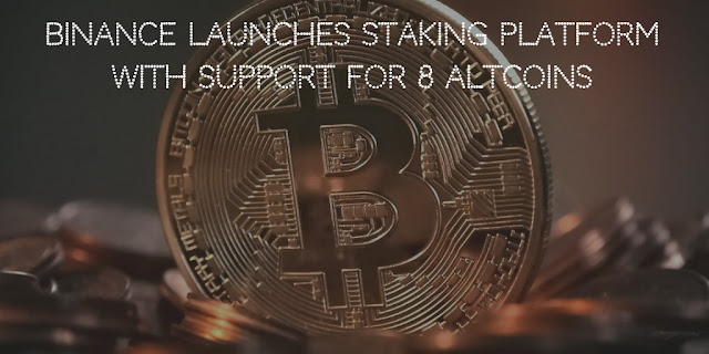 Binance Launches Staking Platform With Support for 8 Altcoins