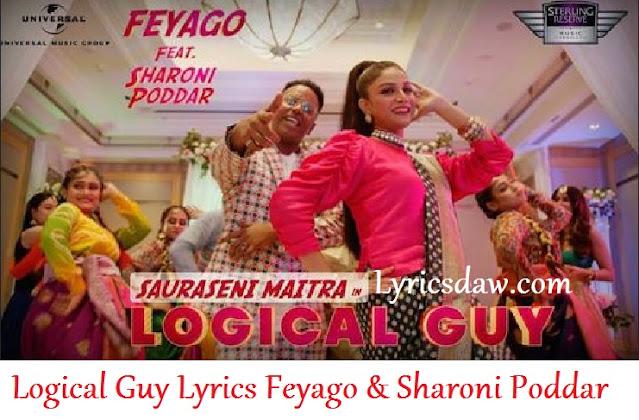 Feyago Logical Guy Lyrics Sharoni Poddar
