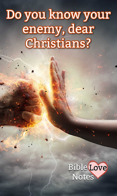 Christians, let's recognize our enemy so we can resist him and make him leave!