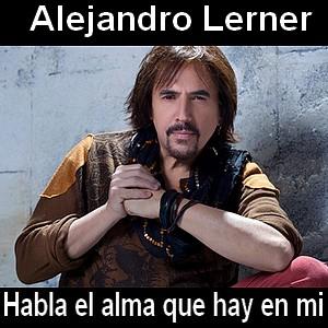 Alejandro Lerner - Habla el alma que hay en mi