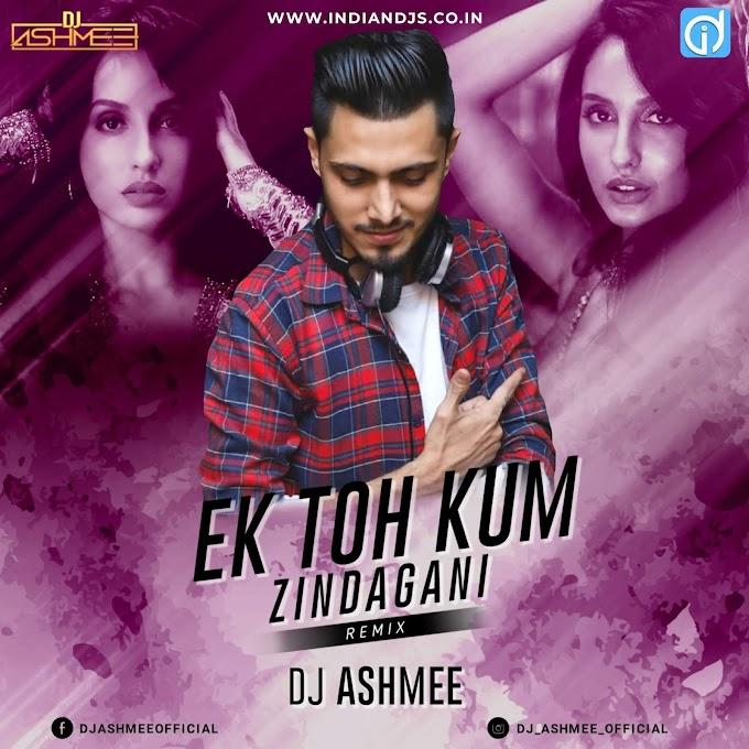 Ek Toh Kum Zindagani (Marjaavaan) DJ Ashmee Remix Indiandjs