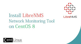 Install LibreNMS Network Monitoring Tool on CentOS 8