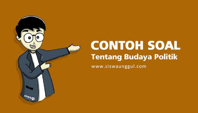 contoh soal budaya politik di indonesia